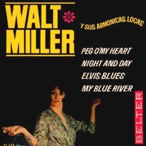 Miller Y Sus Armónicas Locas, Walt - Belter51.378