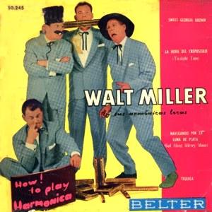 Miller Y Sus Armónicas Locas, Walt - Belter50.245