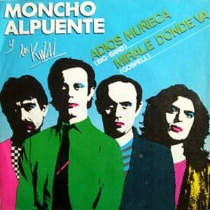 Alpuente Y Los Kwai, Moncho