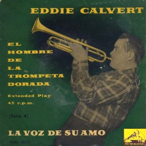 Calvert, Eddie - La Voz De Su Amo (EMI)7EML 28.111